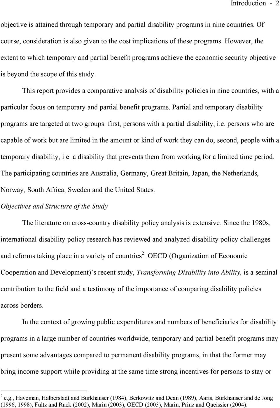 This report provides a comparative analysis of disability policies in nine countries, with a particular focus on temporary and partial benefit programs.