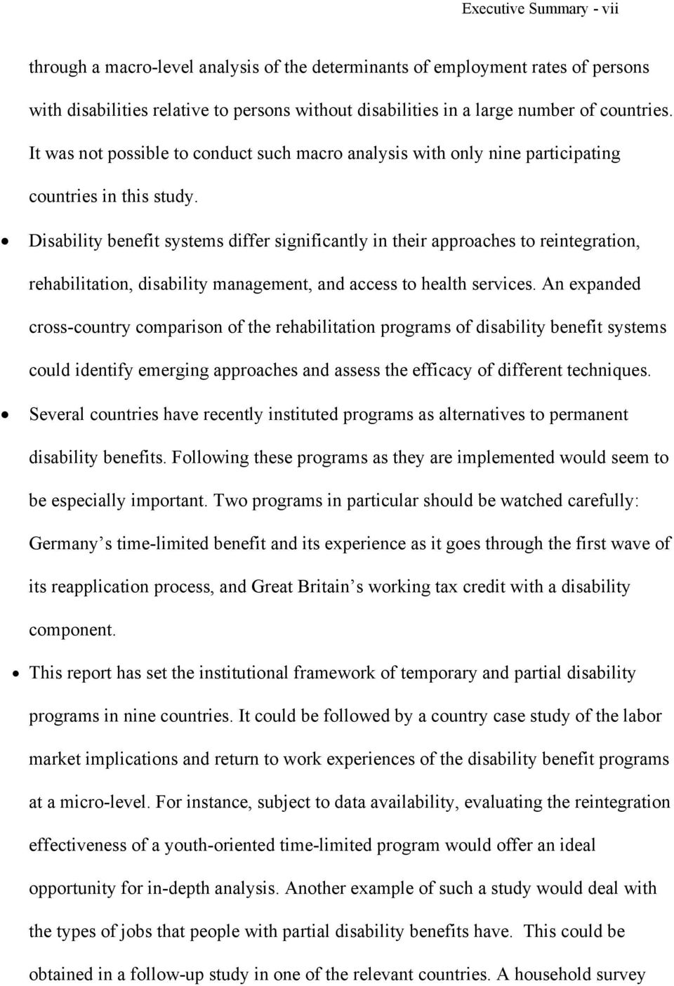 Disability benefit systems differ significantly in their approaches to reintegration, rehabilitation, disability management, and access to health services.
