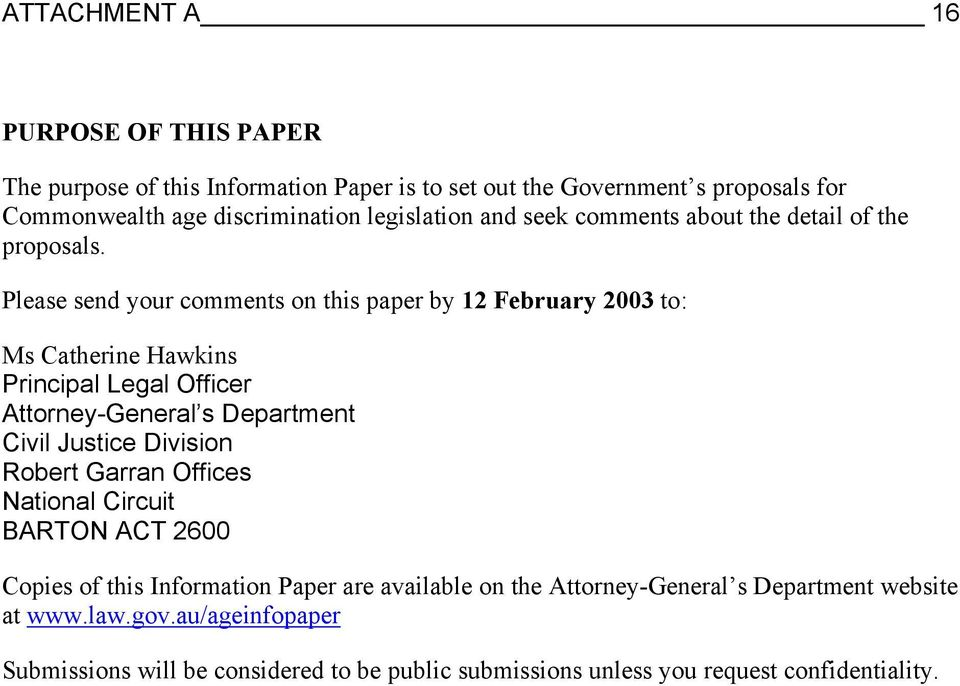 Please send your comments on this paper by 12 February 2003 to: Ms Catherine Hawkins Principal Legal Officer Attorney-General s Department Civil Justice Division