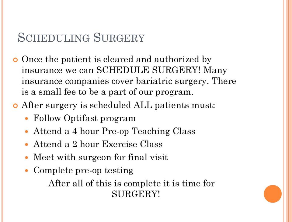 After surgery is scheduled ALL patients must: Follow Optifast program Attend a 4 hour Pre-op Teaching Class