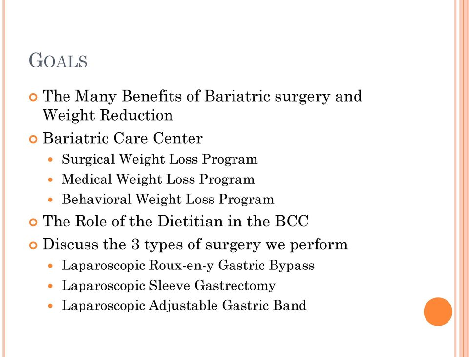 The Role of the Dietitian in the BCC Discuss the 3 types of surgery we perform