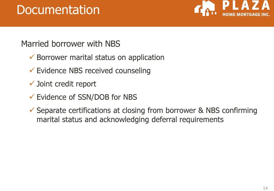 Evidence of SSN/DOB for NBS Separate certifications at closing from