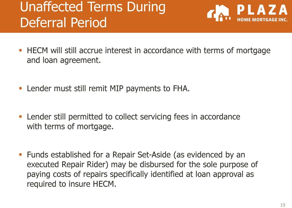 Lender still permitted to collect servicing fees in accordance with terms of mortgage.