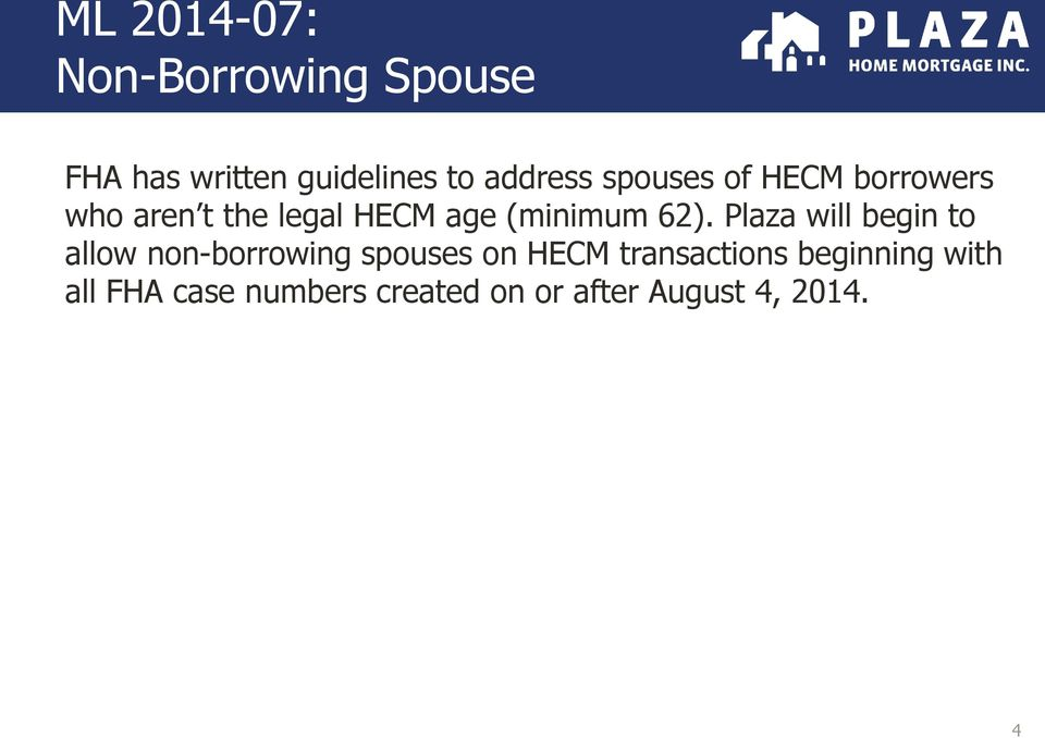 Plaza will begin to allow non-borrowing spouses on HECM transactions