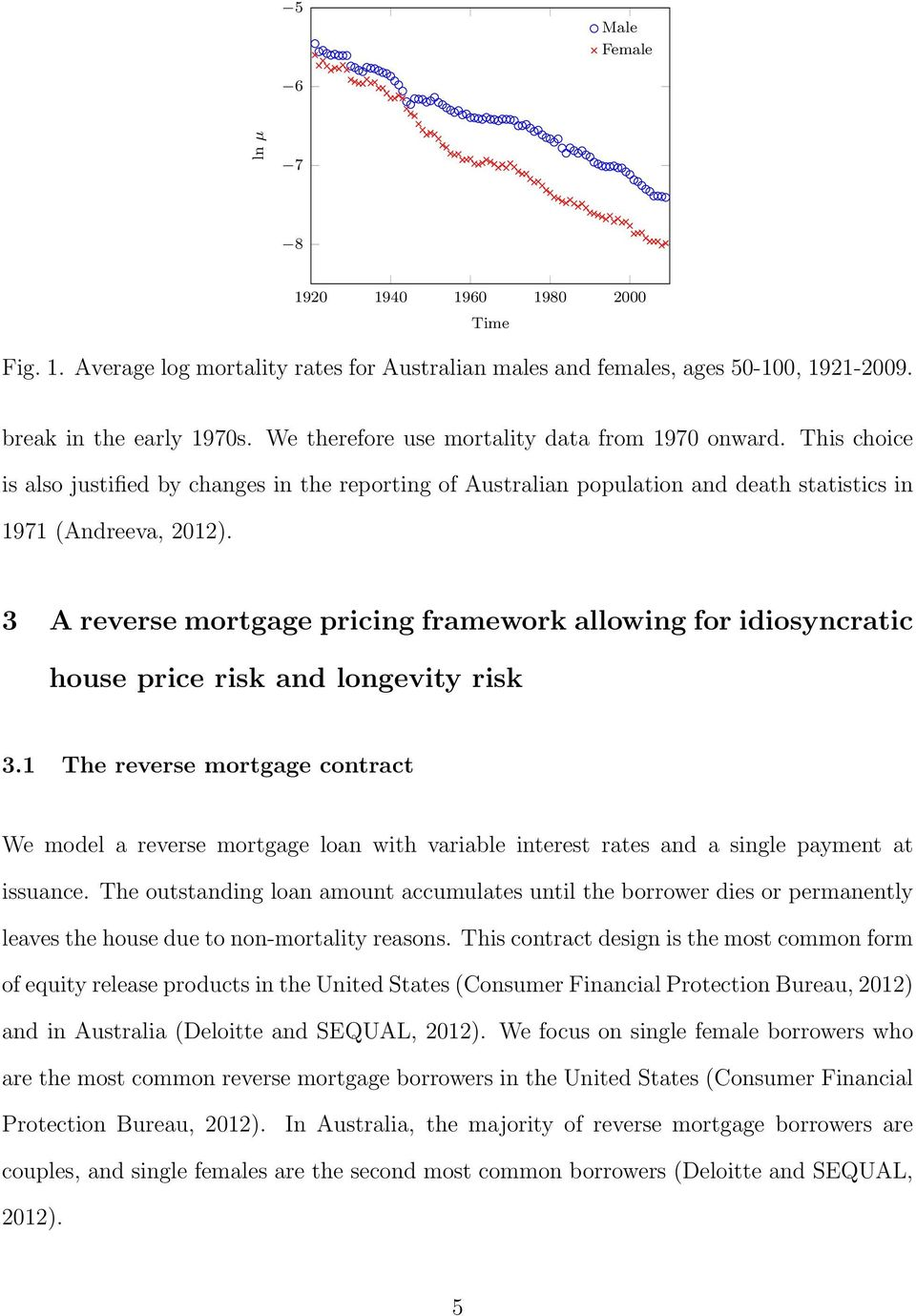 3 A reverse mortgage pricing framework allowing for idiosyncratic house price risk and longevity risk 3.