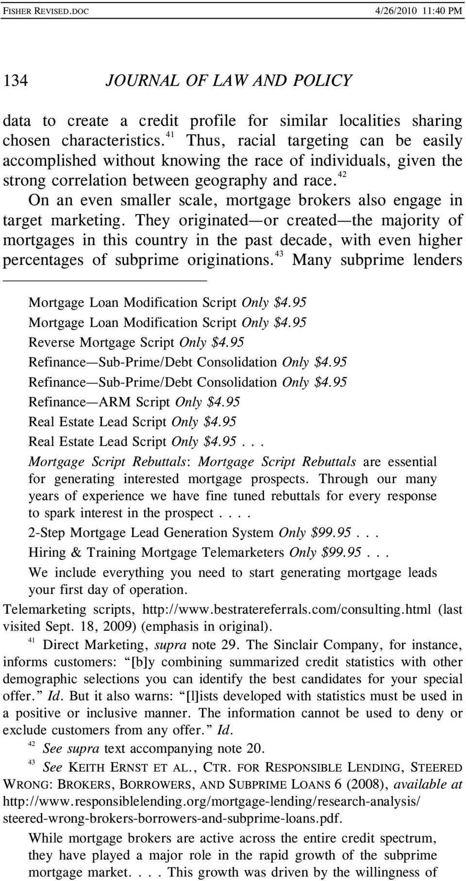 42 On an even smaller scale, mortgage brokers also engage in target marketing.