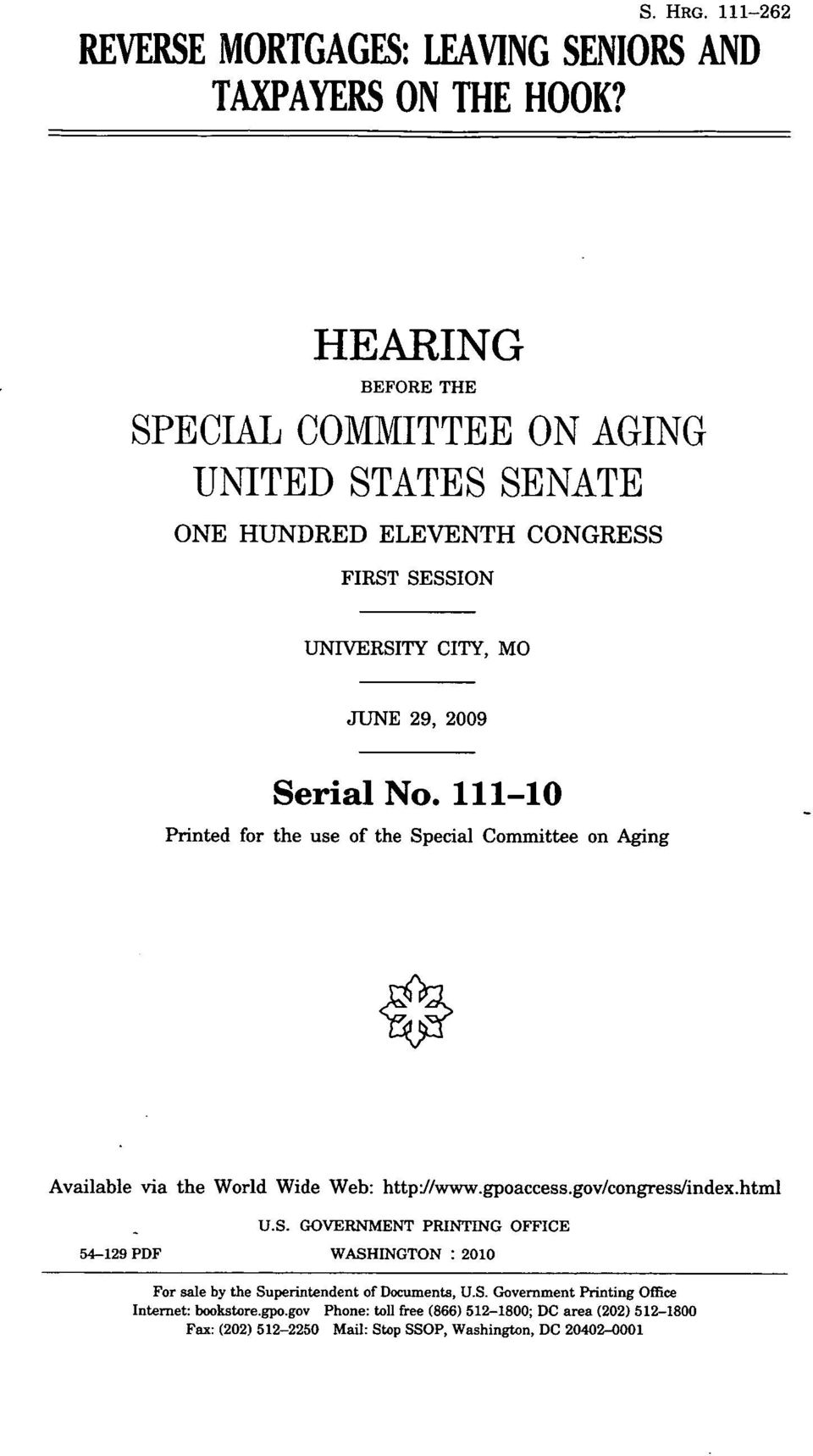 111-10 Printed for the use of the Special Committee on Aging Available via the World Wide Web: http://www.gpoaccess.gov/congress/index.html U.S. GOVERNMENT PRINTING OFFICE 54-129 PDF WASHINGTON : 2010 For sale by the Superintendent of Documents, U.