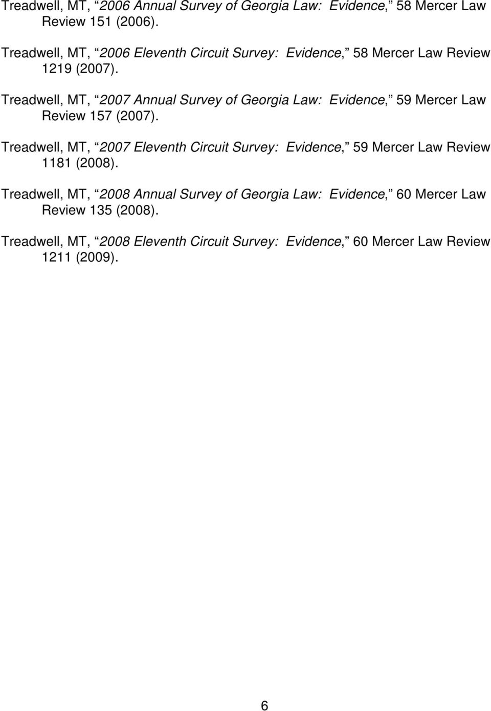 Treadwell, MT, 2007 Annual Survey of Georgia Law: Evidence, 59 Mercer Law Review 157 (2007).