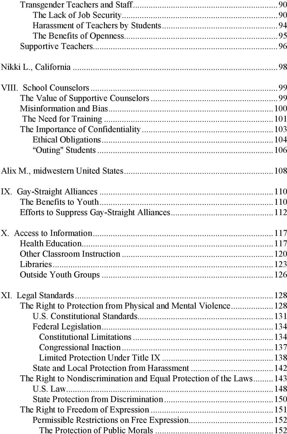 ..104 AOuting@ Students...106 Alix M., midwestern United States...108 IX. Gay-Straight Alliances...110 The Benefits to Youth...110 Efforts to Suppress Gay-Straight Alliances...112 X.