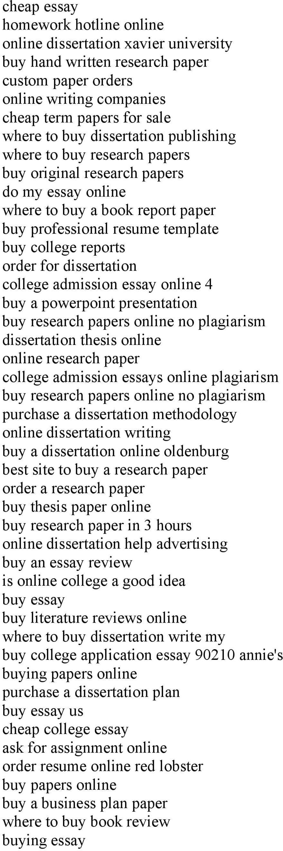 dissertation college admission essay online 4 buy a powerpoint presentation buy research papers online no plagiarism dissertation thesis online online research paper college admission essays online