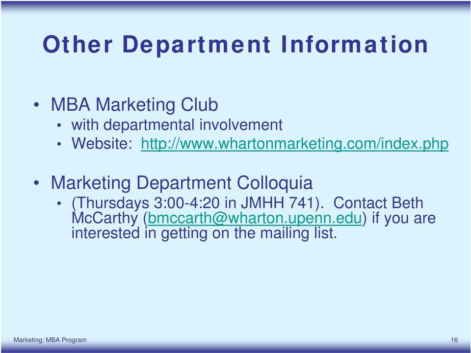 php Marketing Department Colloquia (Thursdays 3:00-4:20 in JMHH 741).
