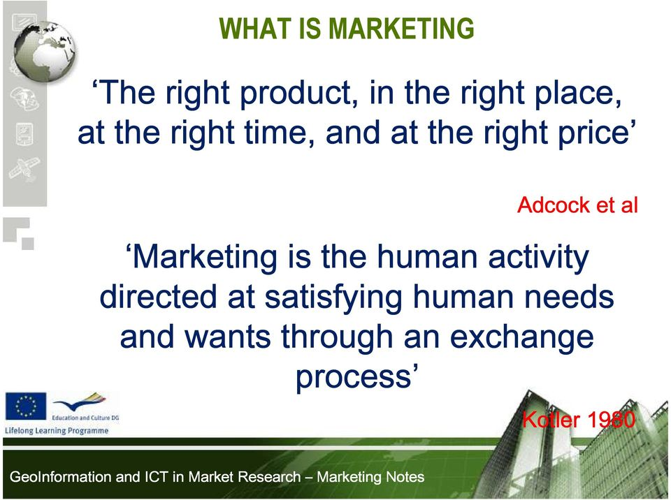 Marketing is the human activity directed at satisfying