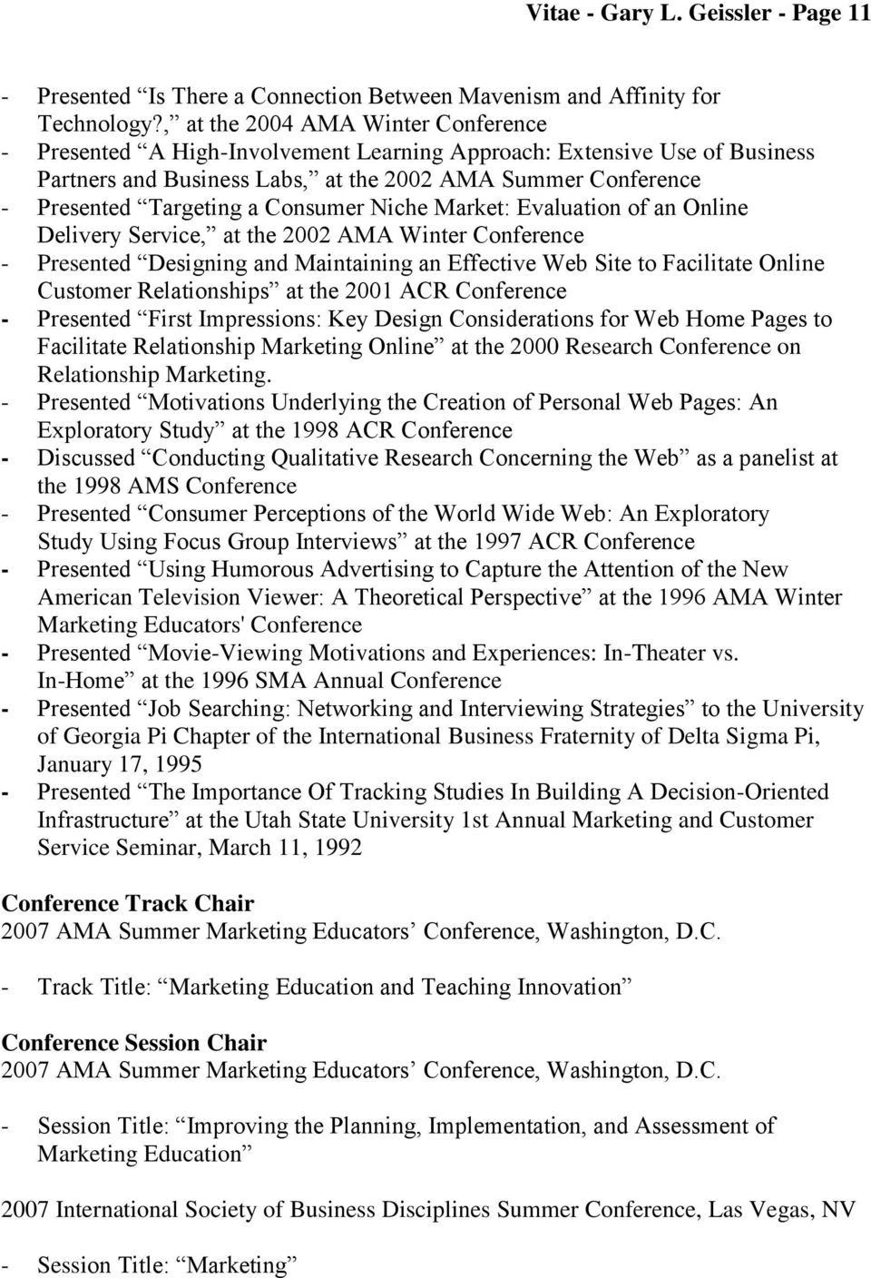 Consumer Niche Market: Evaluation of an Online Delivery Service, at the 2002 AMA Winter Conference - Presented Designing and Maintaining an Effective Web Site to Facilitate Online Customer