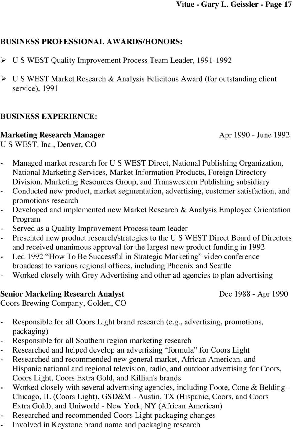 service), 1991 BUSINESS EXPERIENCE: Marketing Research Manager Apr 1990 - June 1992 U S WEST, Inc.