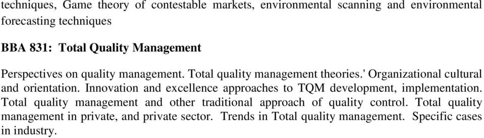 Innovation and excellence approaches to TQM development, implementation.