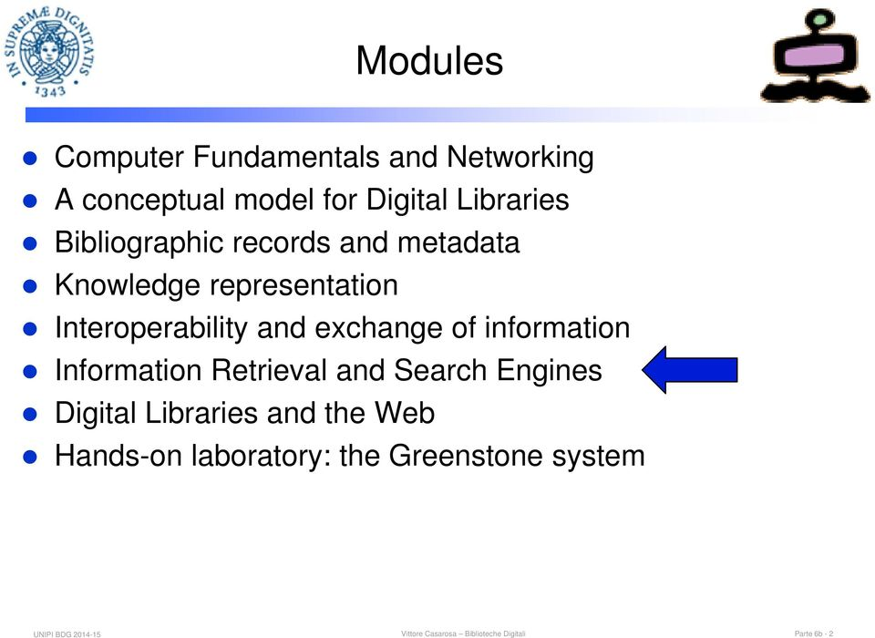 information Information Retrieval and Search Engines Digital Libraries and the Web Hands-on