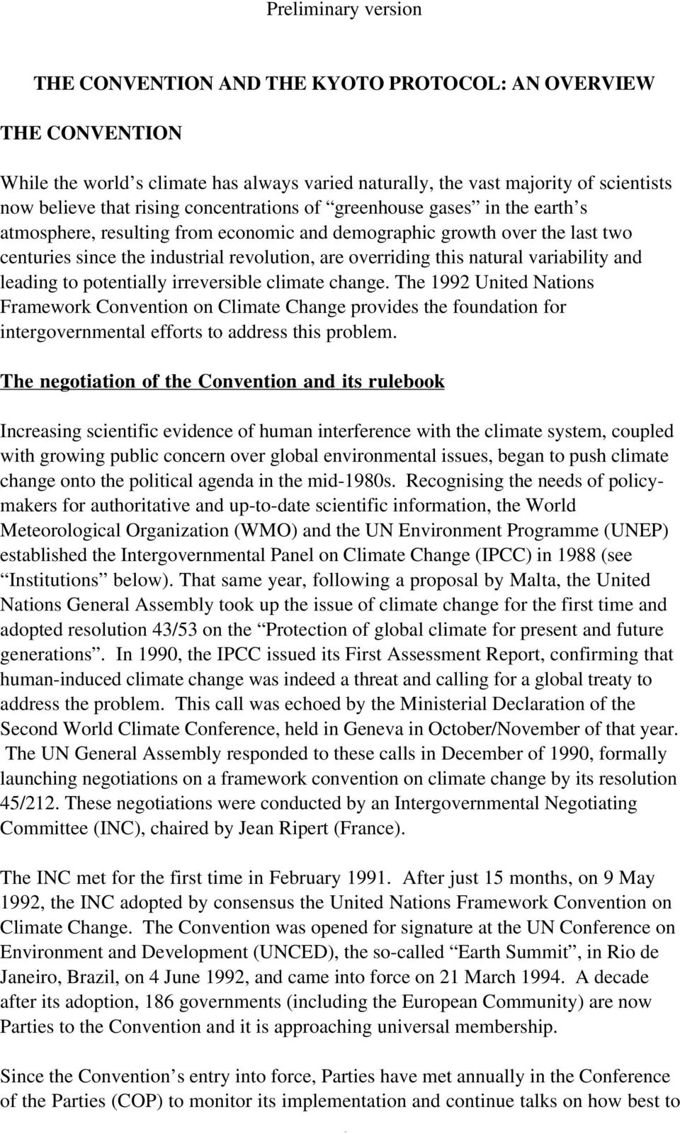 leading to potentially irreversible climate change. The 1992 United Nations Framework Convention on Climate Change provides the foundation for intergovernmental efforts to address this problem.