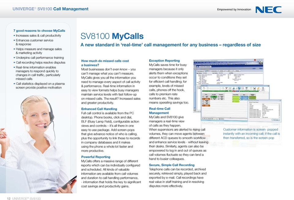 displayed on a plasma screen provide positive motivation SV8100 MyCalls A new standard in real-time call management for any business regardless of size How much do missed calls cost a business?