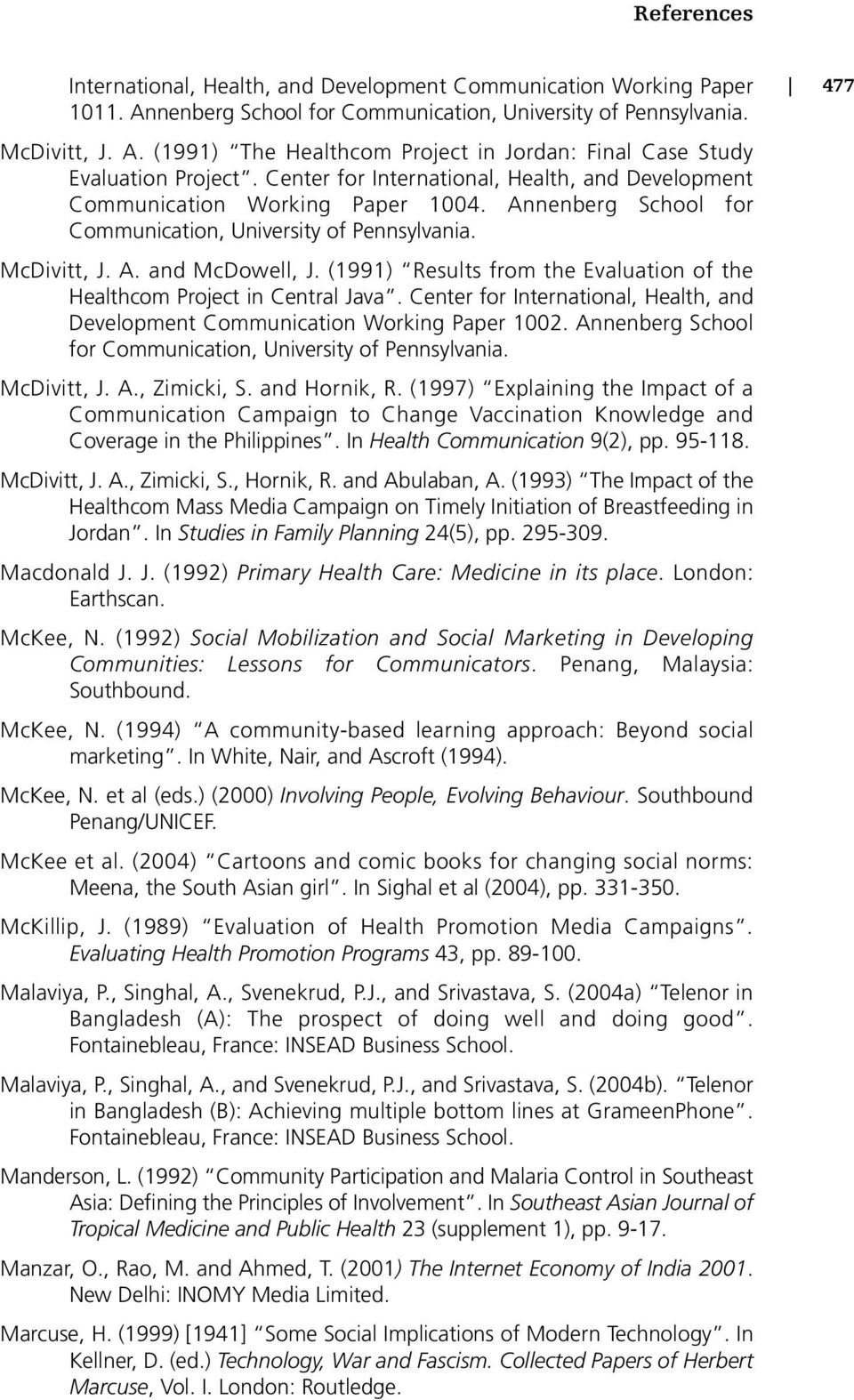 (1991) Results from the Evaluation of the Healthcom Project in Central Java. Center for International, Health, and Development Communication Working Paper 1002.