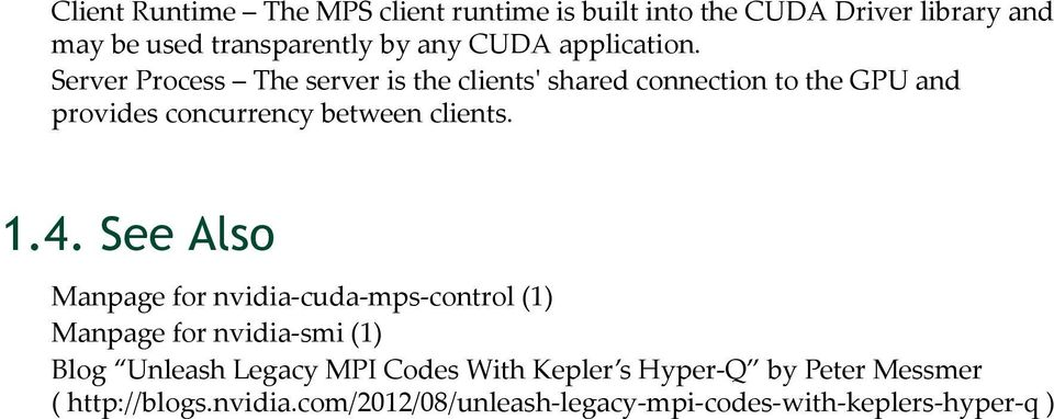 Server Process The server is the clients' shared connection to the GPU and provides concurrency between clients. 1.4.