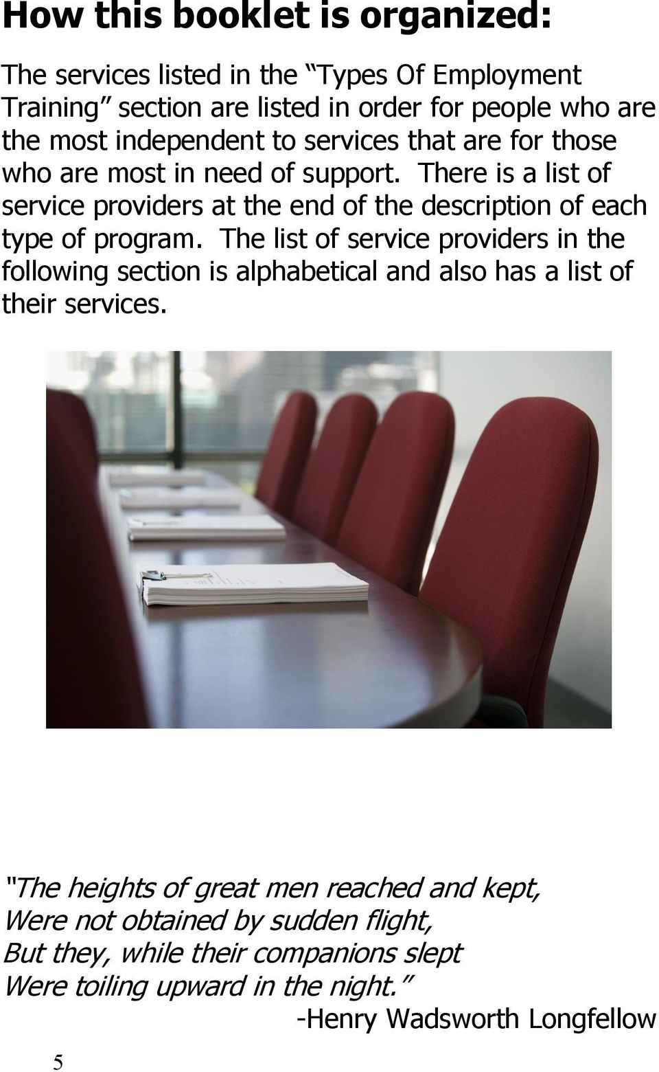 There is a list of service providers at the end of the description of each type of program.
