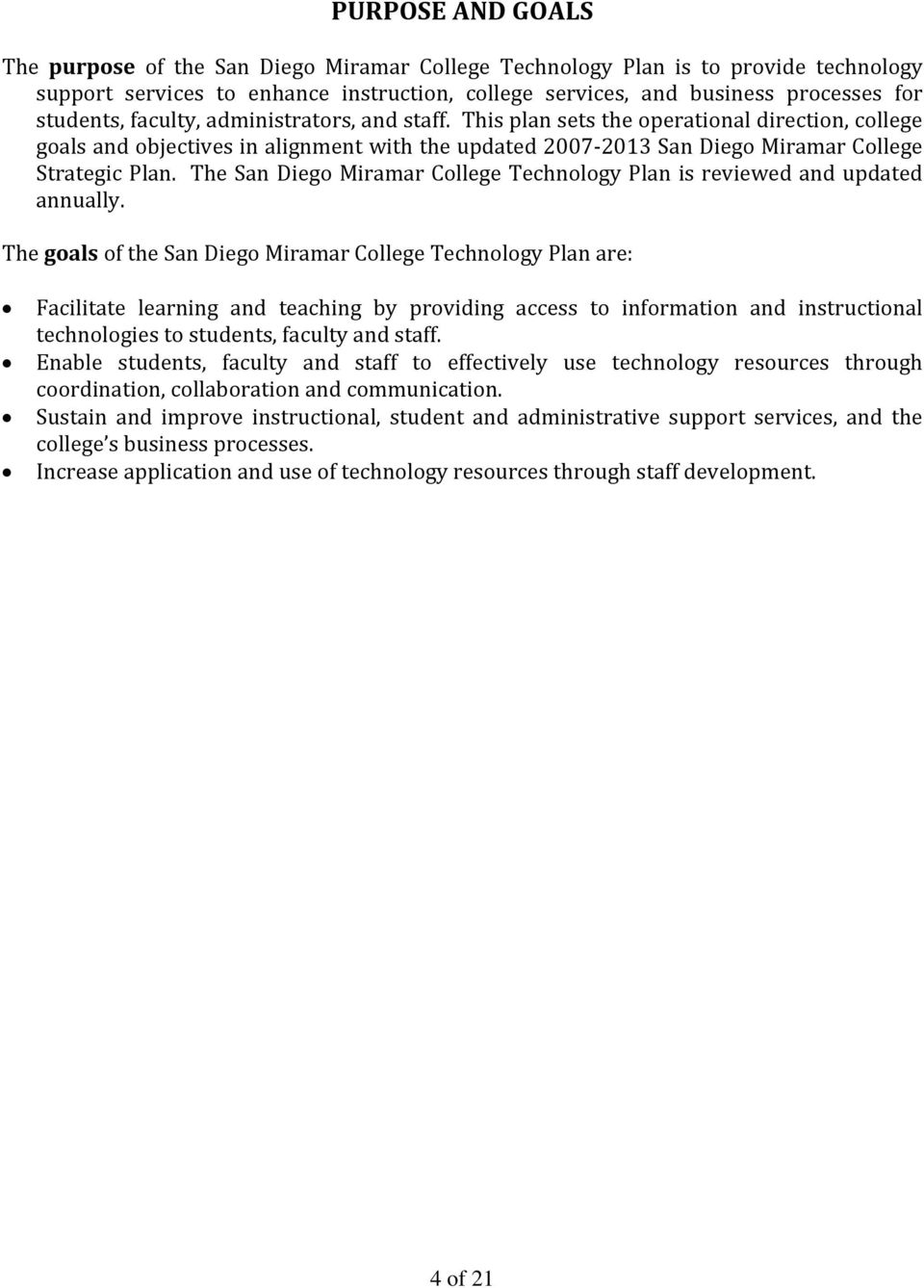 The San Diego Miramar College Technology Plan is reviewed and updated annually.