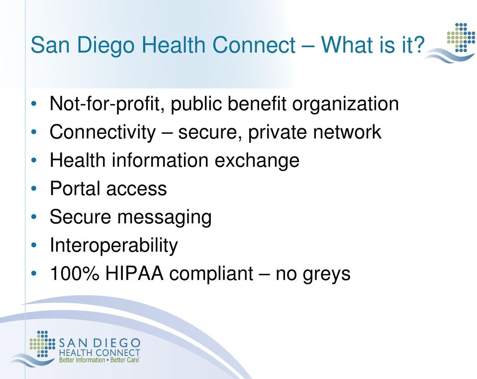 Connectivity secure, private network Health information
