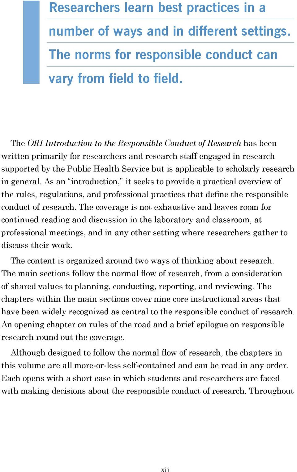 scholarly research in general. As an introduction, it seeks to rovide a ractical overview of the rules, regulations, and rofessional ractices that define the resonsible conduct of research.