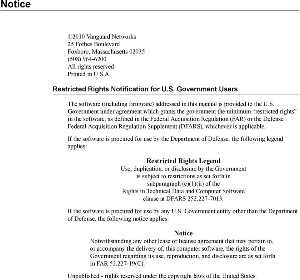 Government Users The software (including firmware) addressed in this manual is provided to the U.S.