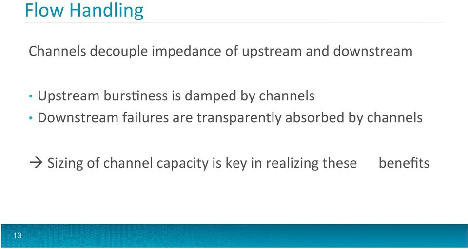 Downstream failures are transparently absorbed by channels