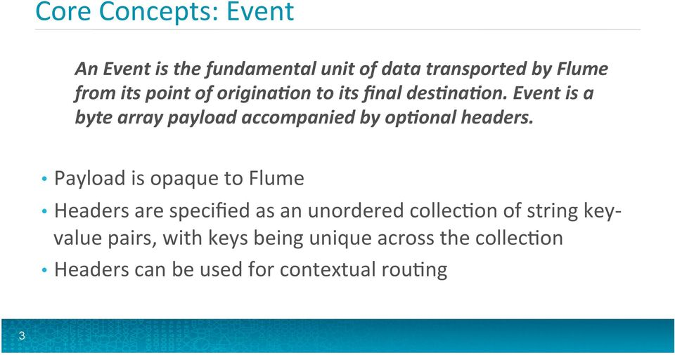 Event is a byte array payload accompanied by op8onal headers.
