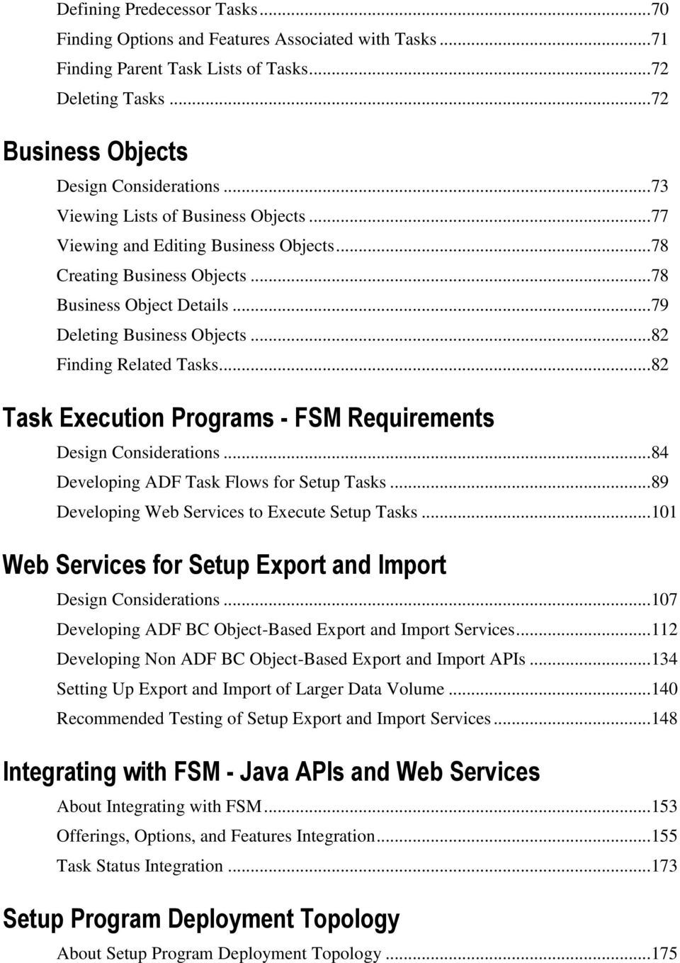 ..82 Task Execution Programs - FSM Requirements Design Considerations...84 Developing ADF Task Flows for Setup Tasks...89 Developing Web Services to Execute Setup Tasks.