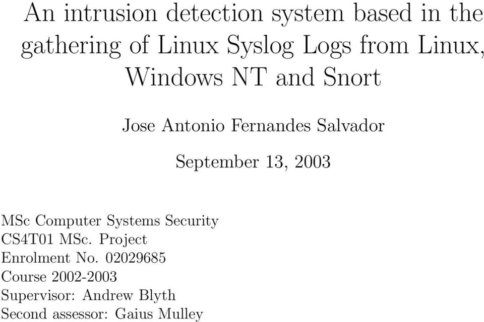 13, 2003 MSc Computer Systems Security CS4T01 MSc. Project Enrolment No.