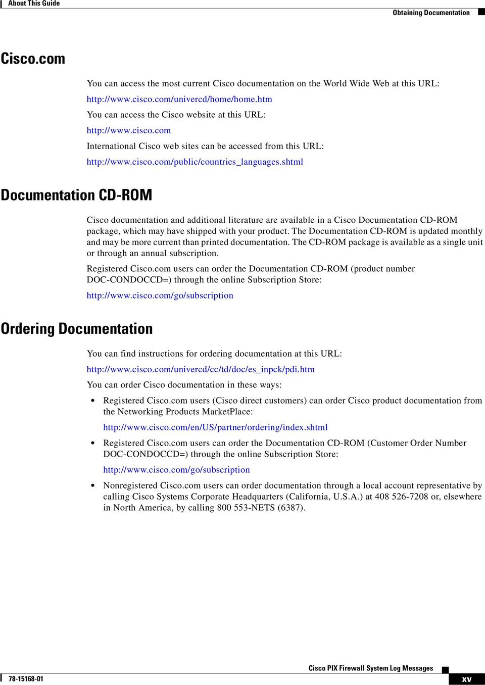 shtml Documentation CD-ROM Cisco documentation and additional literature are available in a Cisco Documentation CD-ROM package, which may have shipped with your product.