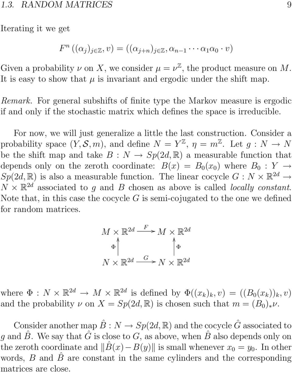 For general subshifts of finite type the Markov measure is ergodic if and only if the stochastic matrix which defines the space is irreducible.
