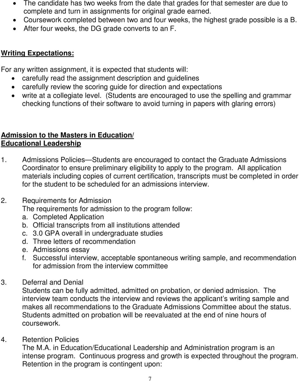 Writing Expectations: For any written assignment, it is expected that students will: carefully read the assignment description and guidelines carefully review the scoring guide for direction and