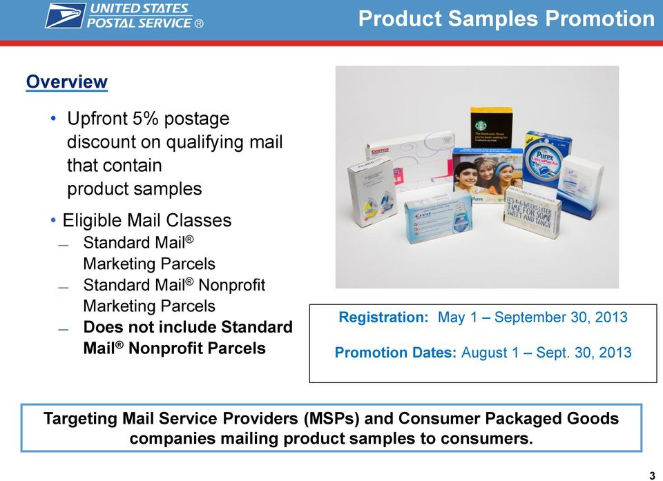 Standard Mail Nonprofit Parcels Registration: May 1 September 30, 2013 Promotion Dates: August 1 Sept.