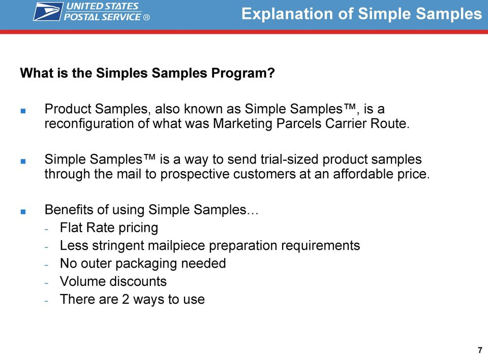 Simple Samples is a way to send trial-sized product samples through the mail to prospective customers at an affordable