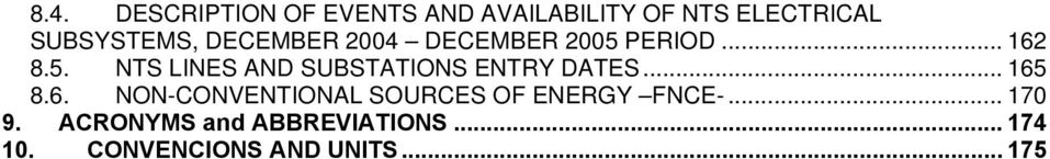 PERIOD... 162 8.5. NTS LINES AND SUBSTATIONS ENTRY DATES... 165 8.6. NON-CONVENTIONAL SOURCES OF ENERGY FNCE-.