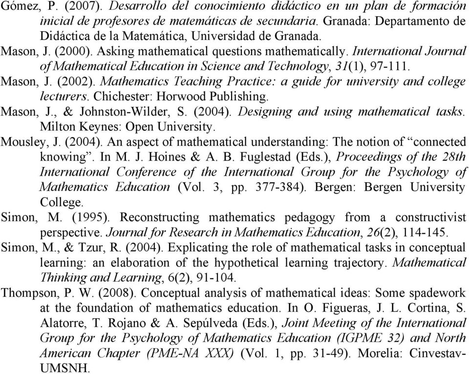 International Journal of Mathematical Education in Science and Technology, 31(1), 97-111. Mason, J. (2002). Mathematics Teaching Practice: a guide for university and college lecturers.