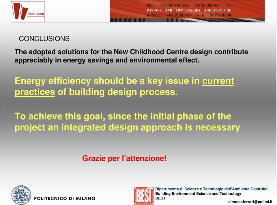 Energy efficiency should be a key issue in current practices of building design process.