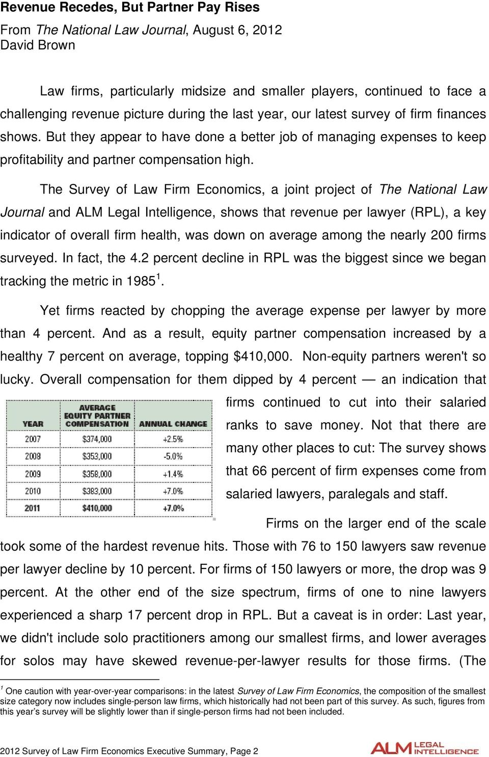 The Survey of Law Firm Economics, a joint project of The National Law Journal and ALM Legal Intelligence, shows that revenue per lawyer (RPL), a key indicator of overall firm health, was down on