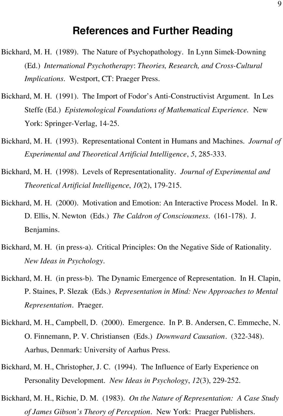 New York: Springer-Verlag, 14-25. Bickhard, M. H. (1993). Representational Content in Humans and Machines. Journal of Experimental and Theoretical Artificial Intelligence, 5, 285-333. Bickhard, M. H. (1998).