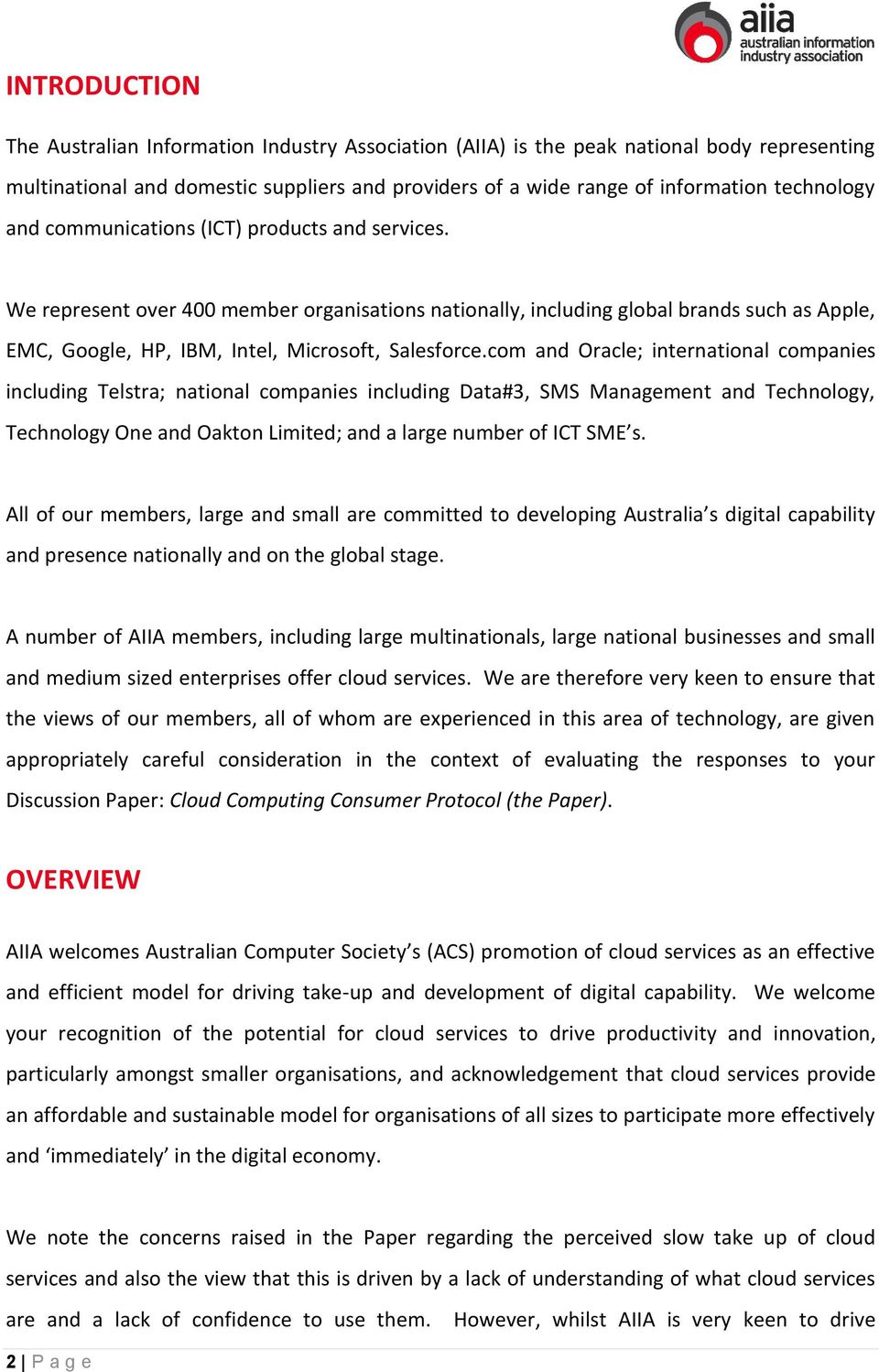 com and Oracle; international companies including Telstra; national companies including Data#3, SMS Management and Technology, Technology One and Oakton Limited; and a large number of ICT SME s.