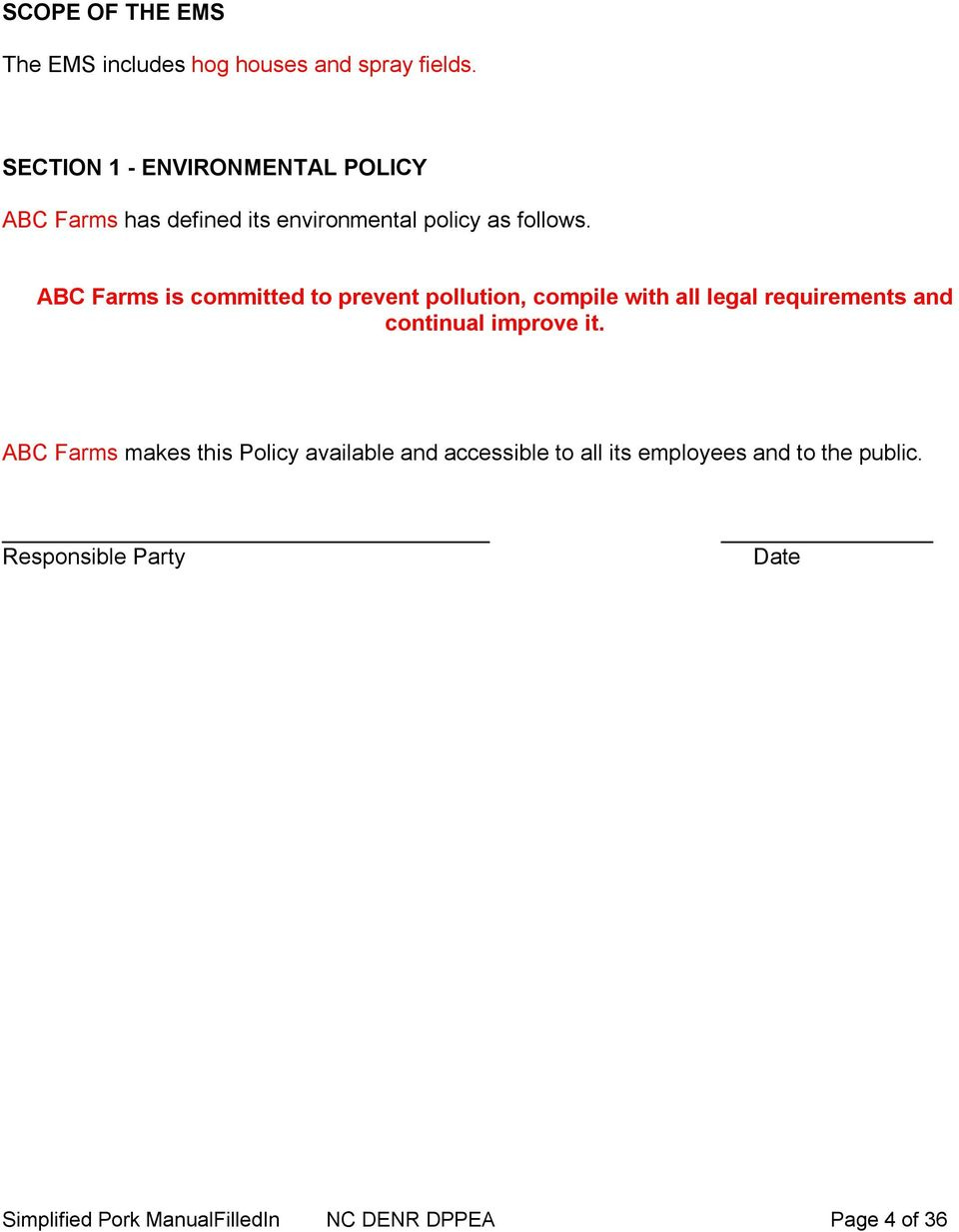ABC Farms is committed to prevent pollution, compile with all legal requirements and continual improve it.