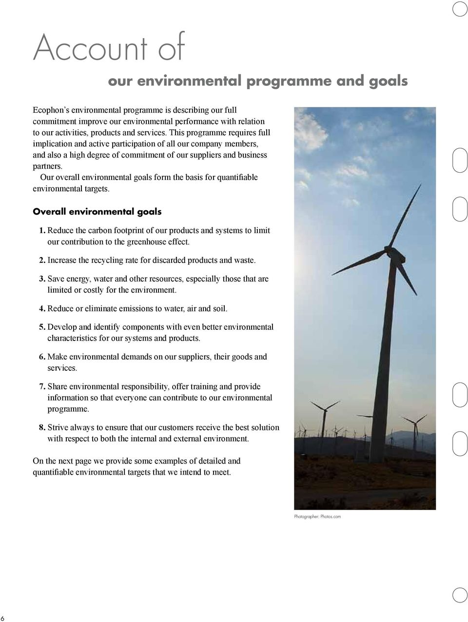 Our overall environmental goals form the basis for quantifiable environmental targets. Overall environmental goals 1.