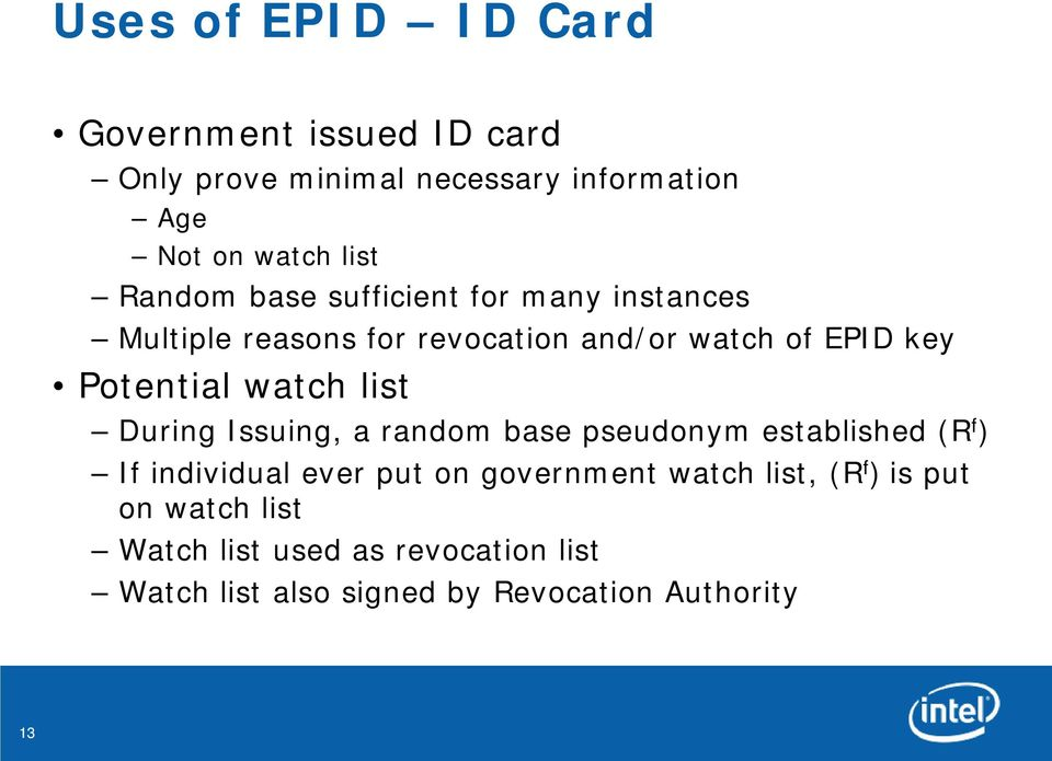 watch list During Issuing, a random base pseudonym established (R f ) If individual ever put on government watch