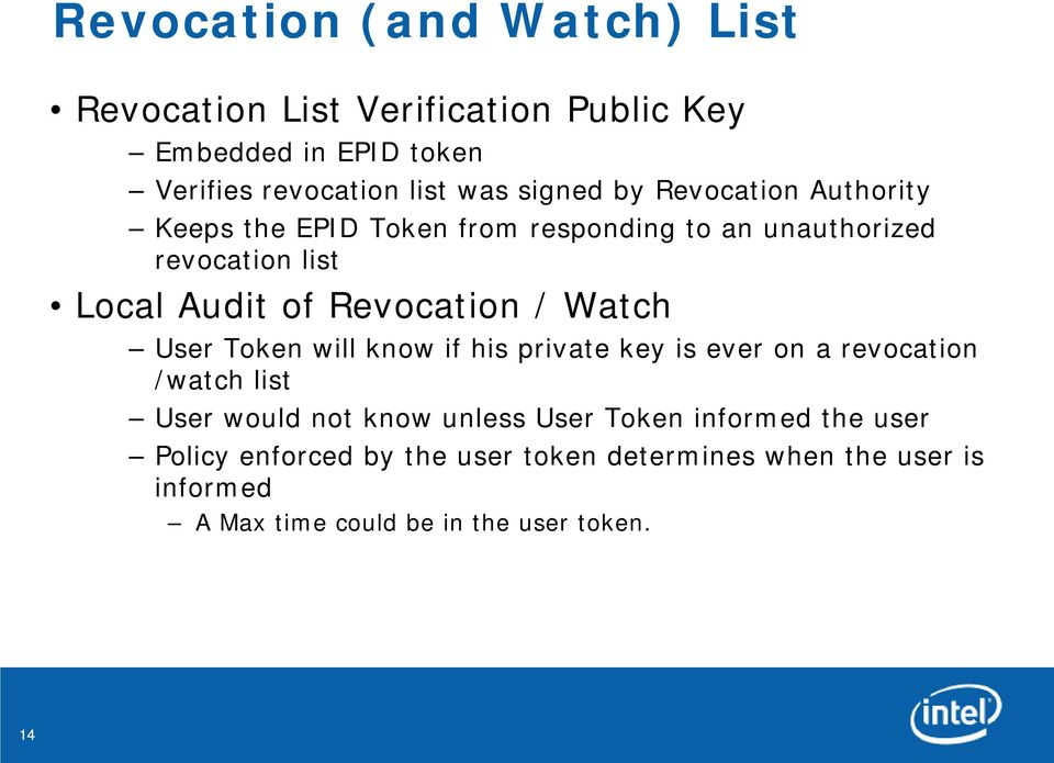 Revocation / Watch User Token will know if his private key is ever on a revocation /watch list User would not know unless