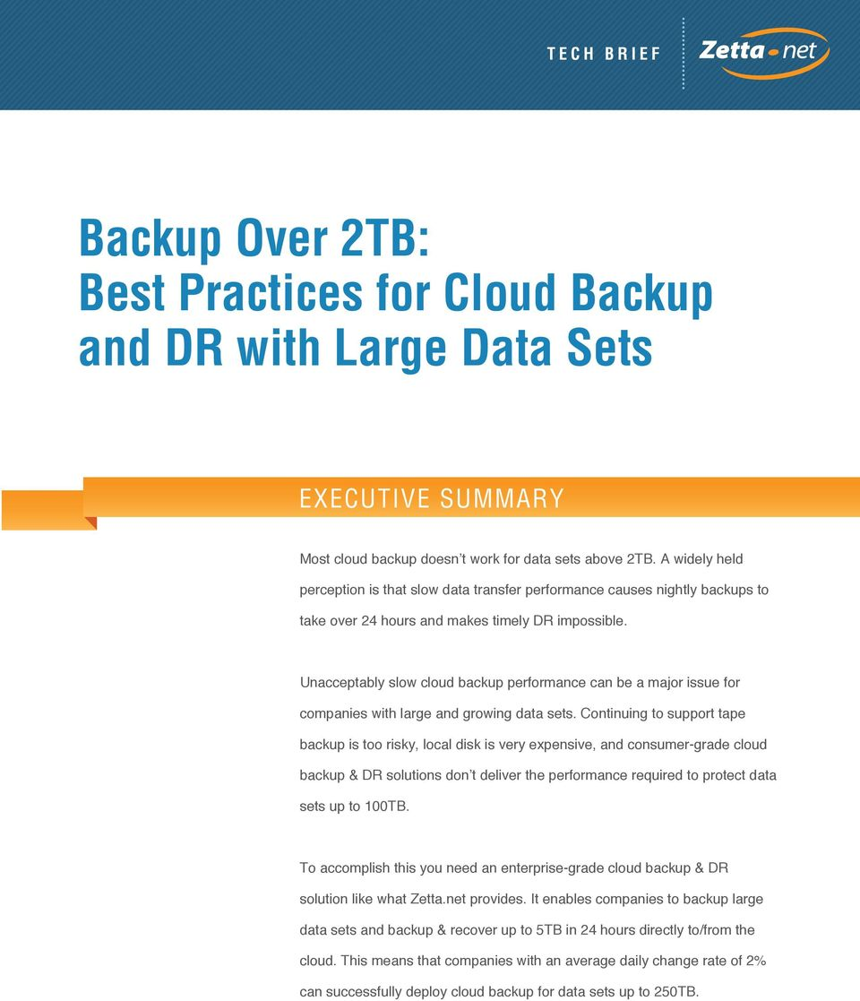 Unacceptably slow cloud backup performance can be a major issue for companies with large and growing data sets.