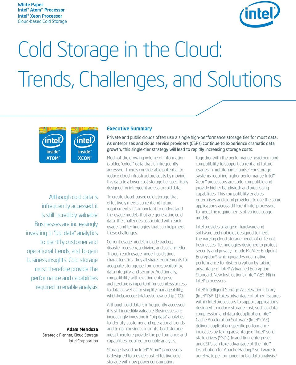 As enterprises and cloud service providers (CSPs) continue to experience dramatic data growth, this single-tier strategy will lead to rapidly increasing storage costs.